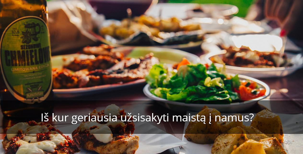 Iš kur geriausia užsisakyti maistą į namus?