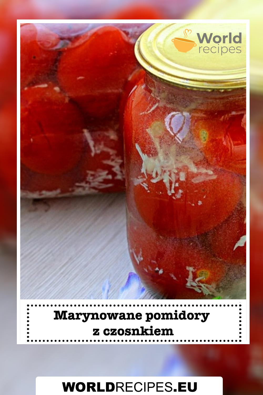 Marynowane pomidory z czosnkiem