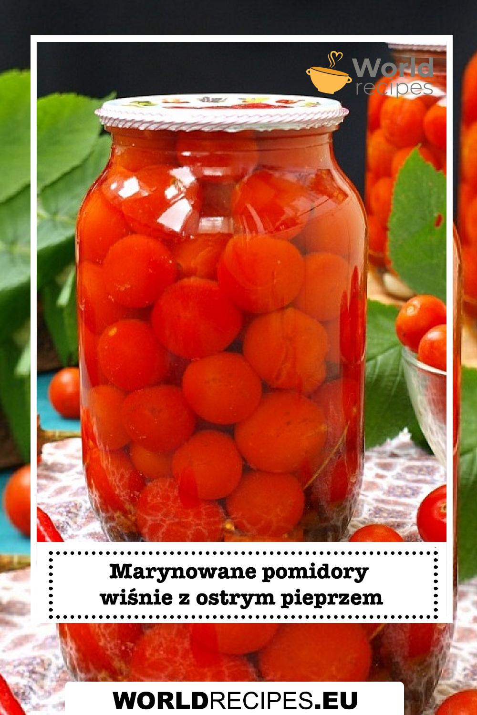 Marynowane pomidory wiśnie z ostrym pieprzem