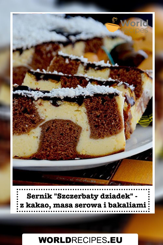 """Sernik """"Szczerbaty dziadek"""" - z kakao, masa serowa i bakaliami"""