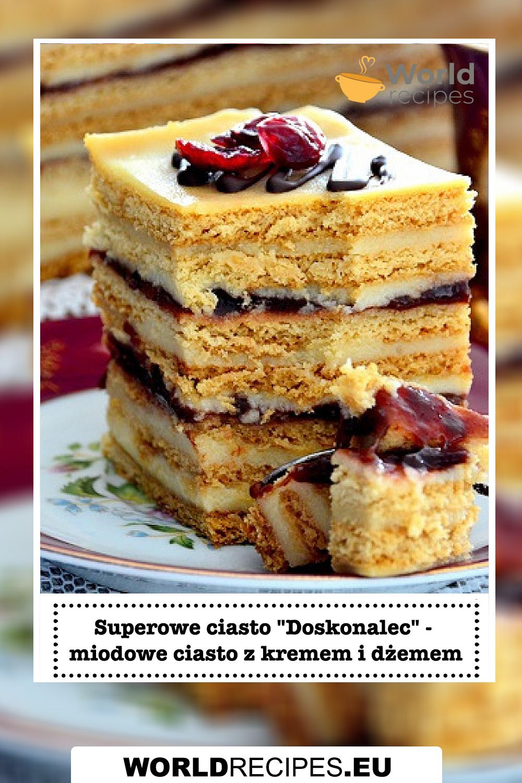 """Superowe ciasto """"Doskonalec"""" - miodowe ciasto z kremem i dżemem"""