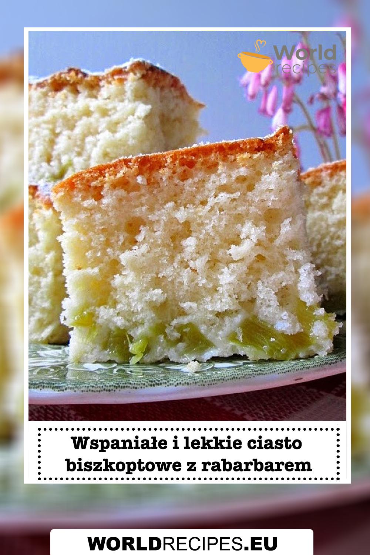 Wspaniałe i lekkie ciasto biszkoptowe z rabarbarem