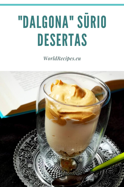 """""""Dalgona"""" sūrio desertas"""